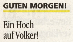 Zeitungsausschnitt, Text: Guten Morgen, ein Hoch auf Volker