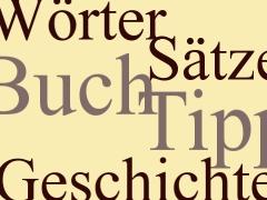 Grafik mit den Wörtern: Wörter, Sätze, Buch, Tipp, Geschichte