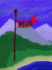 Eine gemalte Landschaft, darin ein Fahnenmast mit einer Fahne und der Aufschrift: Meins