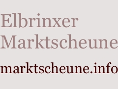 Elbrinxer Marktscheune marktscheune.info