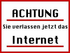 Eine Grafik mit dem Text - Achtung Sie verlassen das Internet