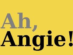 Ah, Angie!