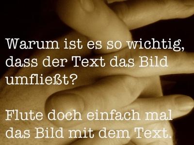Bild, gefaltene Hände, mit dem Text: Warum ist es so wichtig, dass der Text das Bild umfließt? Flute doch einfach mal das Bild mit dem Text.